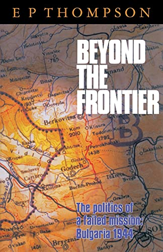 9780804728973: Beyond the Frontier: The Politics of a Failed Mission: Bulgaria 1944