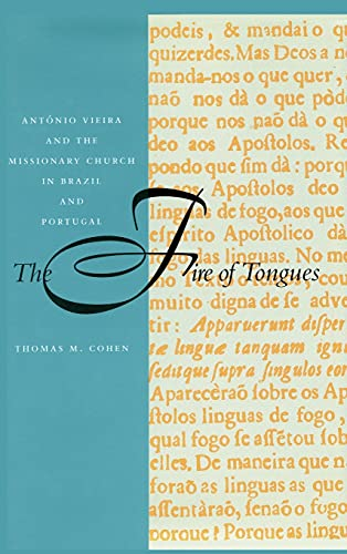 9780804729079: The Fire of Tongues: António Vieira and the Missionary Church in Brazil and Portugal