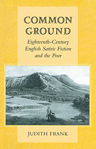 Common Ground: Eighteenth-Century English Satiric Fiction and the Poor: Frank, Judith