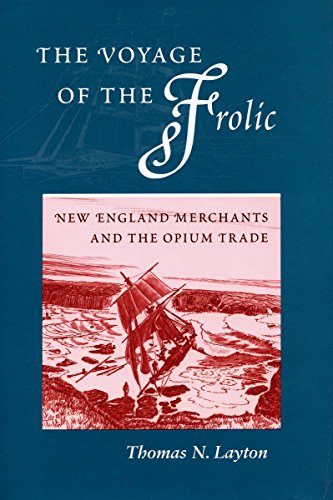 9780804729093: The Voyage of the Frolic: New England Merchants and the Opium Trade