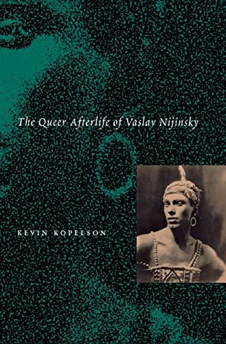 9780804729499: The Queer Afterlife of Vaslav Nijinsky