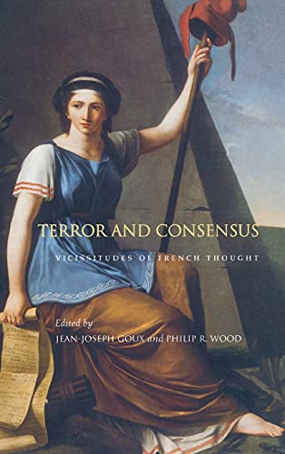 9780804729697: Terror and Consensus: Vicissitudes of French Thought