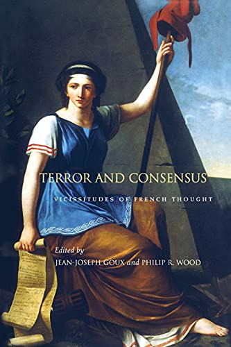 9780804729703: Terror and Consensus: Vicissitudes of French Thought
