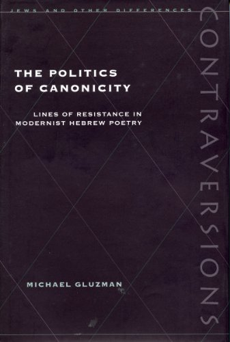 9780804729840: The Politics of Canonicity: Lines of Resistance in Modernist Hebrew Poetry (Contraversions: Jews and Other Differences)