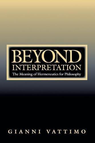9780804729949: Beyond Interpretation: The Meaning of Hermeneutics for Philosophy