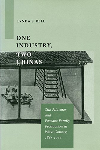 One Industry, Two Chinas: Silk Filatures and Peasant-Family Production in Wuxi County, 1865-1937 (...