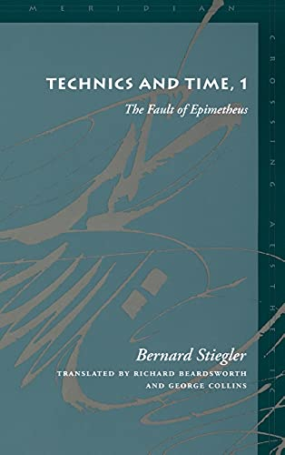 9780804730402: Technics and Time, 1: The Fault of Epimetheus: The Fault of Epimetheus No. 1 (Meridian: Crossing Aesthetics)
