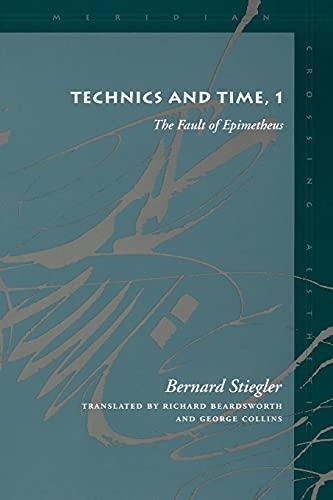 9780804730419: Technics and Time, 1: The Fault of Epimetheus: The Fault of Epimetheus No. 1 (Meridian: Crossing Aesthetics)