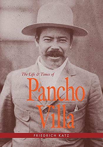 9780804730464: The Life and Times of Pancho Villa