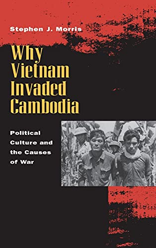 9780804730495: Why Vietnam Invaded Cambodia: Political Culture and the Causes of War