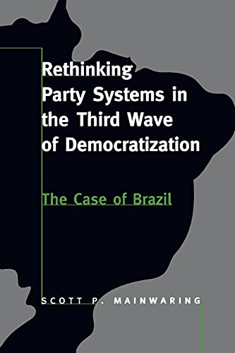 9780804730594: Rethinking Party Systems in the Third Wave of Democratization: The Case of Brazil