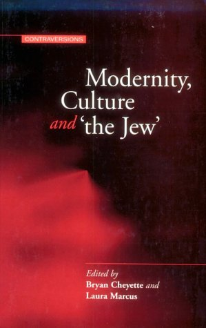Modernity, Culture, and 'the Jew': Cheyette, Bryan and
