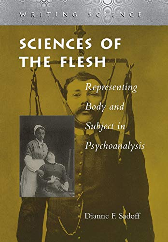 9780804730846: Sciences of the Flesh: Representing Body and Subject in Psychoanalysis (Writing Science)