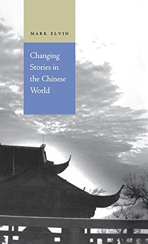 9780804730907: Changing Stories in the Chinese World