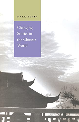 9780804730914: Changing Stories in the Chinese World