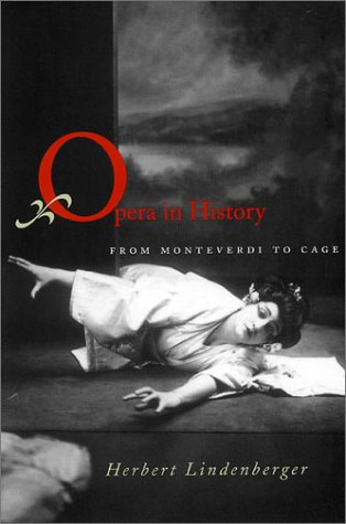 Opera in History: From Monteverdi to Cage: Lindenberger, Herbert