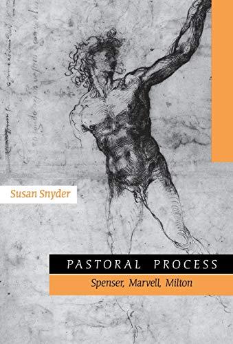 Pastoral Process: Spenser, Marvell, Milton (0804731063) by Snyder, Susan