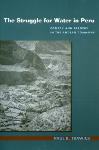 Struggle for Water in Peru : Comedy and Tragedy in the Andean Commons: Trawick, Paul