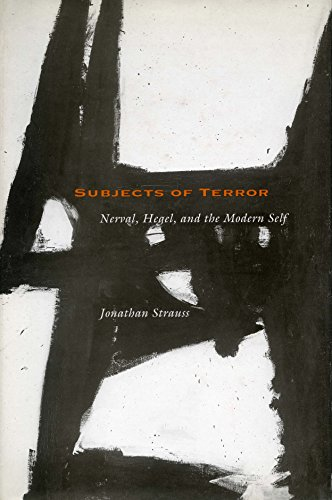 Subjects of Terror: Nerval, Hegel, and the Modern Self: Strauss, Jonathan