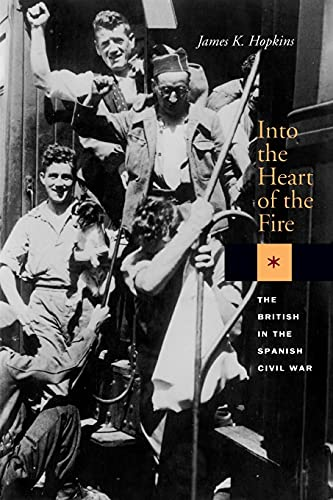 9780804731270: Into the Heart of the Fire: The British in the Spanish Civil War