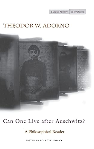 9780804731430: Can One Live after Auschwitz?: A Philosophical Reader (Cultural Memory in the Present)