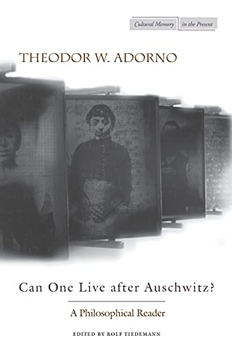 9780804731447: Can One Live after Auschwitz?: A Philosophical Reader (Cultural Memory in the Present)