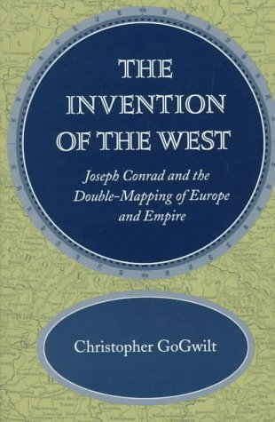 9780804731591: The Invention of the West: Joseph Conrad and the Double-Mapping of Europe and Empire