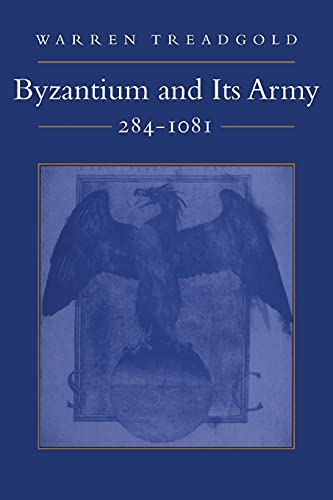Byzantium and Its Army: 284-1081