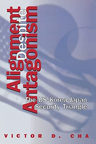 9780804731928: Alignment Despite Antagonism: The United States-Korea-Japan Security Triangle (Studies of the Weatherhead East Asian In)