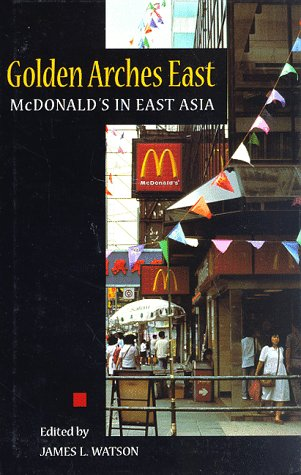 9780804732055: Golden Arches East: McDonald's in East Asia