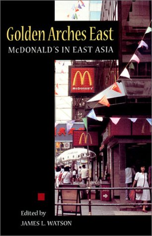 9780804732079: Golden Arches East: McDonald's in East Asia