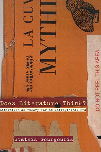 9780804732130: Does Literature Think?: Literature as Theory for an Antimythical Era