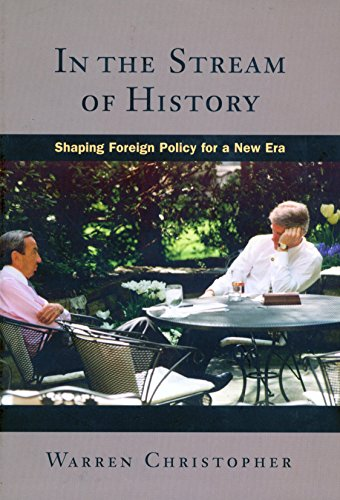 In the Stream of History: Shaping Foreign Policy for a New Era: Christopher, Warren