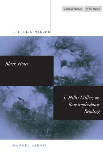 9780804732444: Black Holes / J. Hillis Miller; or, Boustrophedonic Reading (Cultural Memory in the Present)