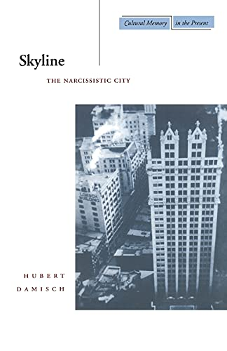 9780804732468: Skyline: The Narcissistic City