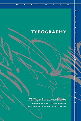 9780804732826: Typography: Mimesis, Philosophy, Politics (Meridian: Crossing Aesthetics)