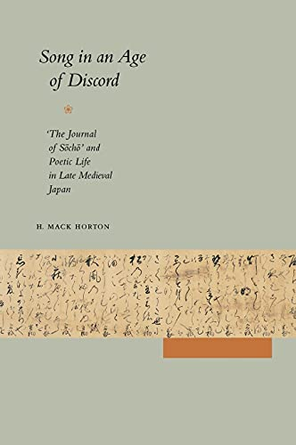 9780804732840: Song in an Age of Discord: The Journal of Socho and Poetic Life in Late Medieval Japan