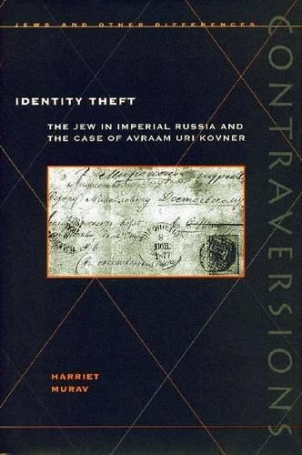 9780804732901: Identity Theft: The Jew in Imperial Russia and the Case of Avraam Uri Kovner