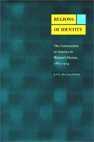 9780804733076: Regions of Identity: Construction of America in Women's Fiction, 1885-1914