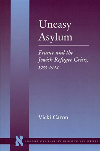9780804733120: Uneasy Asylum: France and the Jewish Refugee Crisis, 1933-1942: France and the Jewish Refugee Crisis, 1933-42 (Stanford Studies in Jewish History and Culture)