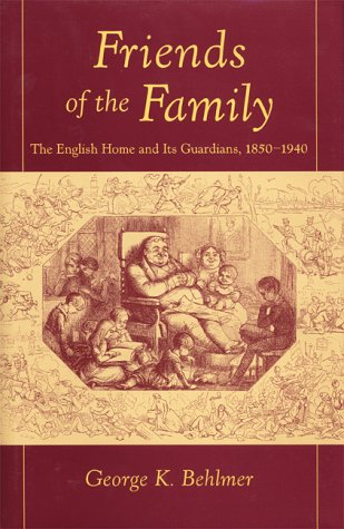9780804733137: Friends of the Family: The English Home and Its Guardians, 1850-1940