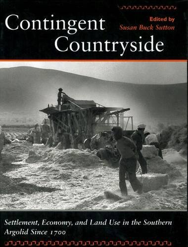 9780804733151: Contingent Countryside: Settlement, Economy, and Land Use in the Southern Argolid Since 1700