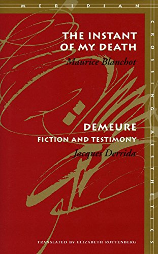 9780804733250: The Instant of My Death /Demeure: Fiction and Testimony (Meridian: Crossing Aesthetics)