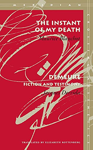 9780804733267: The Instant of My Death / Demeure: Fiction and Testimony (Meridian, Stanford, California) (English and French Edition)