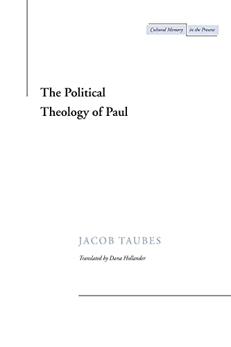 9780804733458: The Political Theology of Paul (Cultural Memory in the Present)