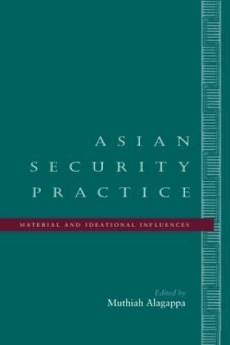 9780804733472: Asian Security Practice: Material and Ideational Influences
