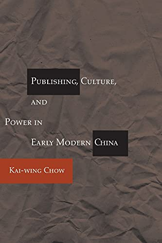 9780804733687: Publishing, Culture, and Power in Early Modern China