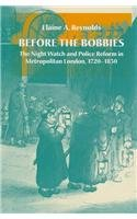9780804733694: Before the Bobbies: The Night Watch and Police Reform in Metropolitan London, 1720-1830