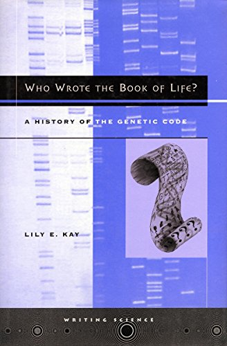 9780804733847: Who Wrote the Book of Life?: A History of the Genetic Code (Writing Science)