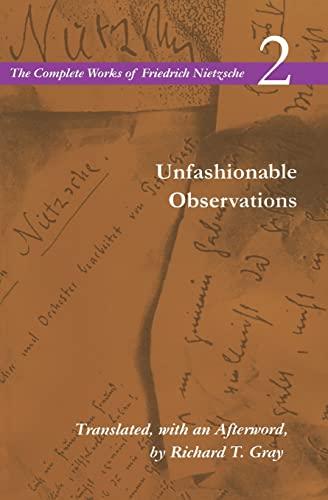 9780804734035: Unfashionable Observations: Volume 2 (The Complete Works of Friedrich Nietzsche)